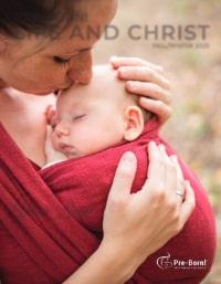 PreBorn Life & Christ Magazine Fall_Winter 2020 Cover Thumbnail - Women Kissing Swaddling Babies Forehead